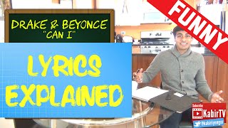 Can I - Drake Lyrics Explained (ft. Beyonce)