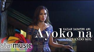 Orlando Sol - Kailan Darating Ang Ayoko Na (Episode 4)