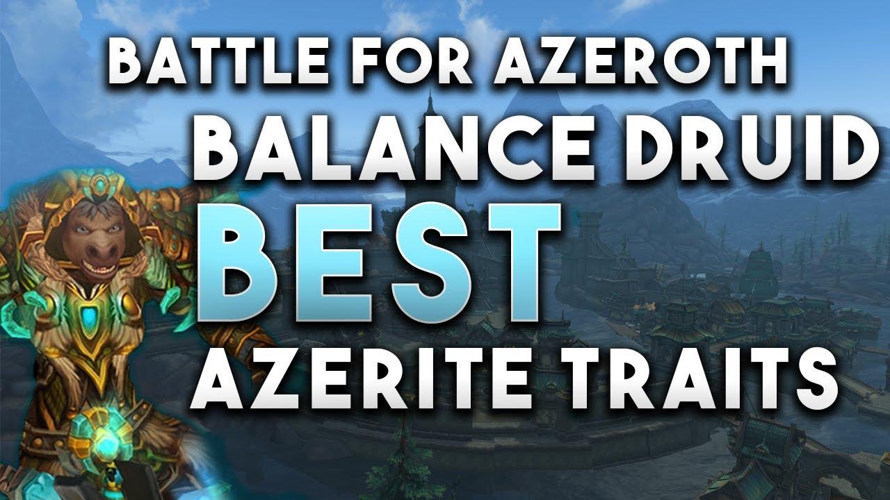 BFA BALANCE DRUID BEST AZERITE TRAITS GUIDE 8 0