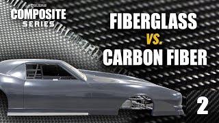 Fiberglass vs. Carbon Fiber Bodies - Composite Series: E2