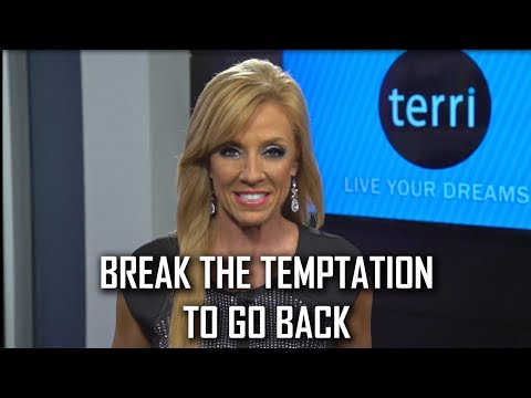 Break The Temptation To Go Back