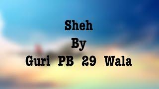 Sheh : Guri PB 29 Wala   Latest Punjabi Song   2019