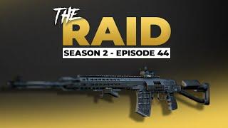 Raid Episode #44 - Season 2 - Escape from Tarkov