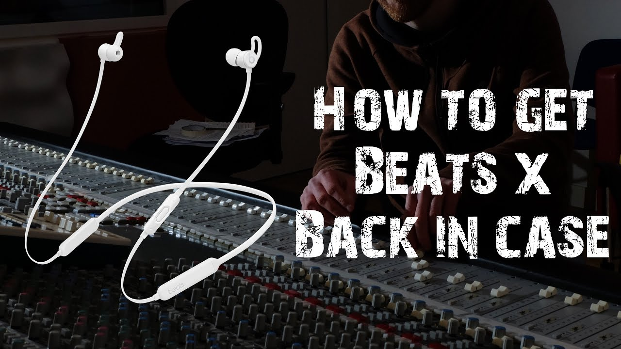 Beats X How To Put Back Into The Case Youtube