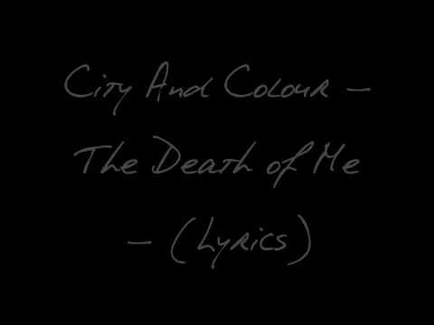 City And Colour - The Death of Me - (Lyrics)