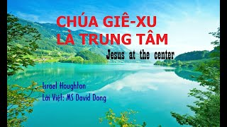 Jesus at the center_Giê-xu là trung tâm_Vietnamese version by P.W.B