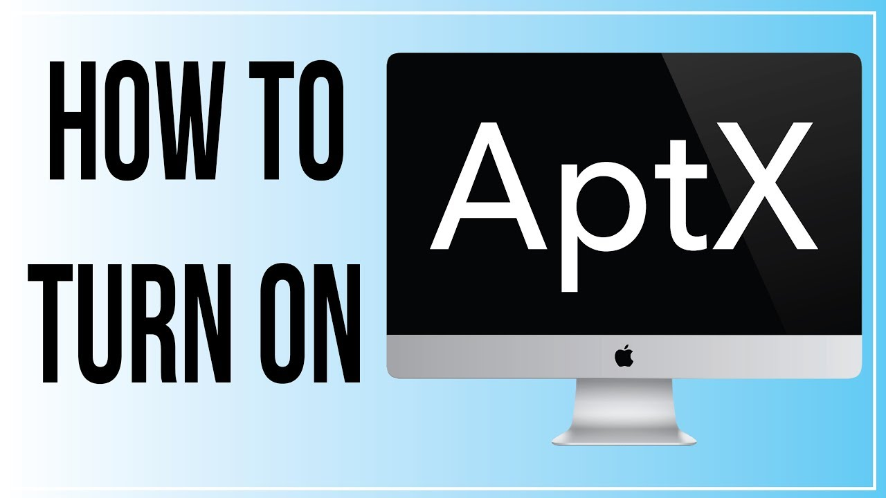 No AptX Bluetooth on Macbook / iMac? Here's how to turn it on - It's Easy!