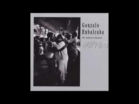 Gonzalo Rubalcaba - Mi Gran Pasion (Full Album)