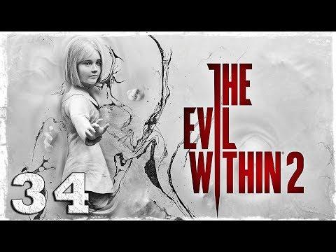 Смотреть прохождение игры The Evil Within 2. #34: Пора домой. [ФИНАЛ]