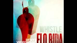 Flo-Rida - Whistle (Denys Victoriano Remix)