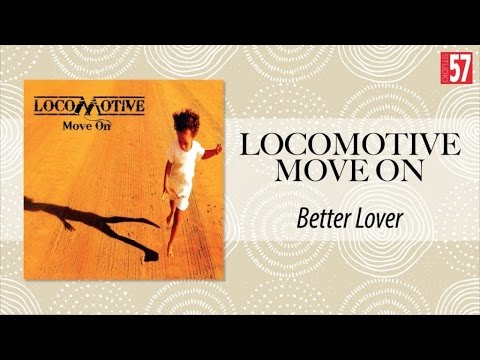 Locomotive - Better Lover