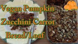 Pumpkin Carrot Zucchini Bread/loaf (vegan & Healthy)