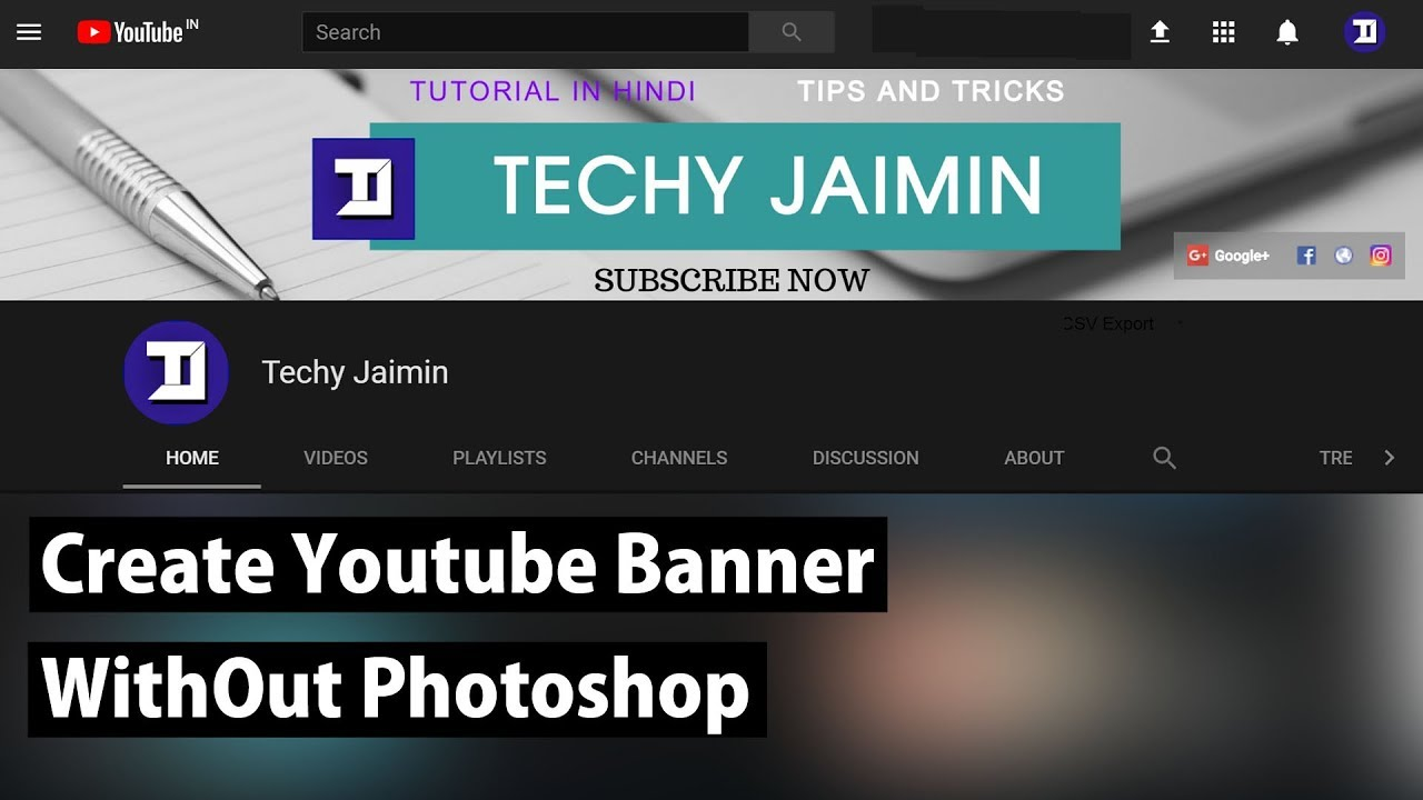 Make Youtube Channel Art Without Photoshop For Free Techyjaimin
