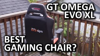GT Omega Evo XL Gaming Chair - Best of the bunch?