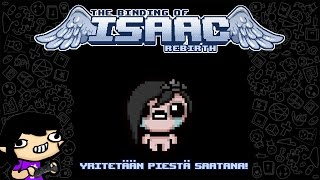 The Binding of Isaac: Rebirth - Yritetään piestä saatana