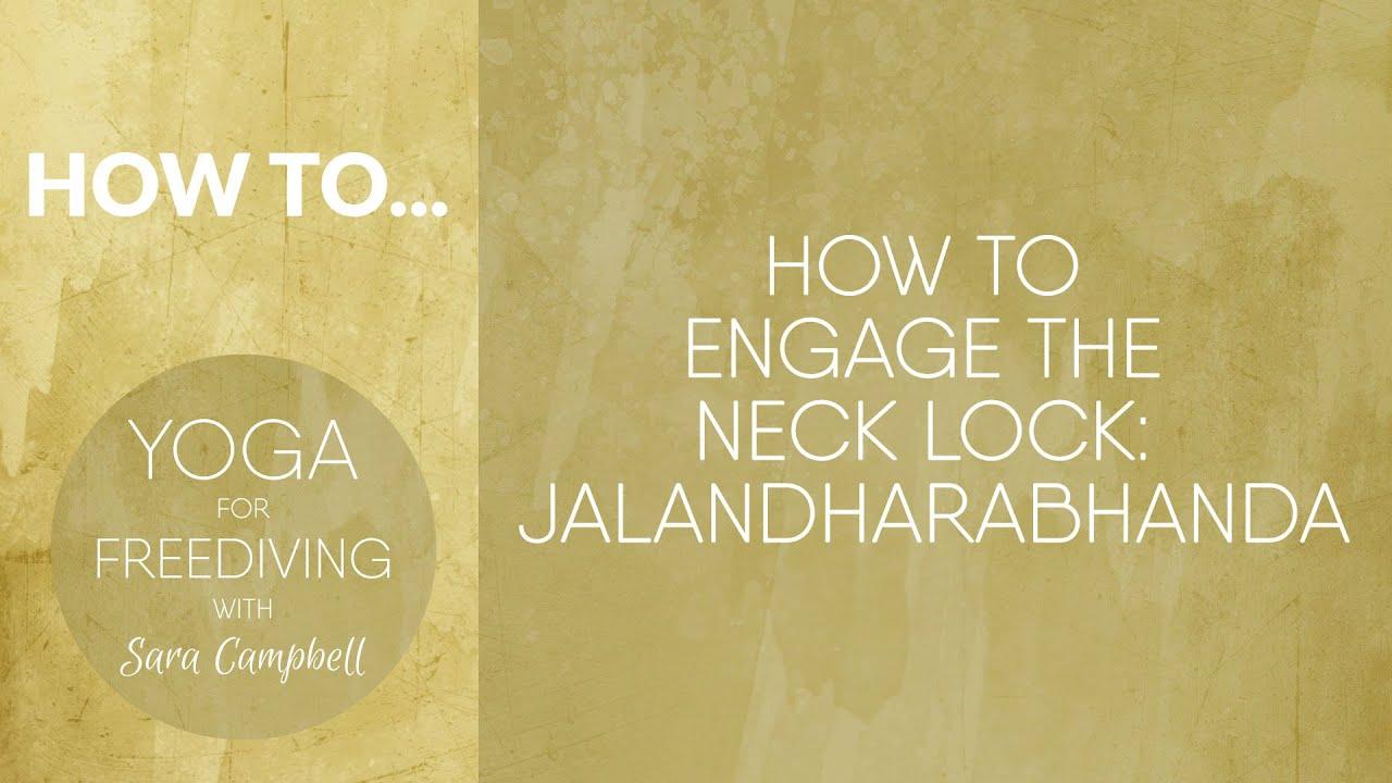 How to Engage Neck Lock : Jalandarabhanda : Yoga for Freediving with Sara Campbell