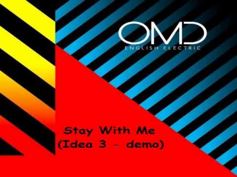 OMD - Stay With Me (Idea 3 - demo)