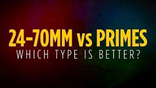 24-70mm Lenses vs Prime Lenses: Which Type is Better?