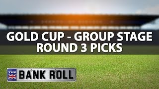 Gold Cup 2017 | CONCACAF Group Stage ROUND 3 Picks (Part 1)