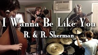 I Wanna Be Like You (Jungle Book) -R. & R. Sherman