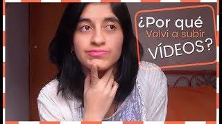 ¿Por qué volví a subir vídeos?   Ruby Castro 😁😊