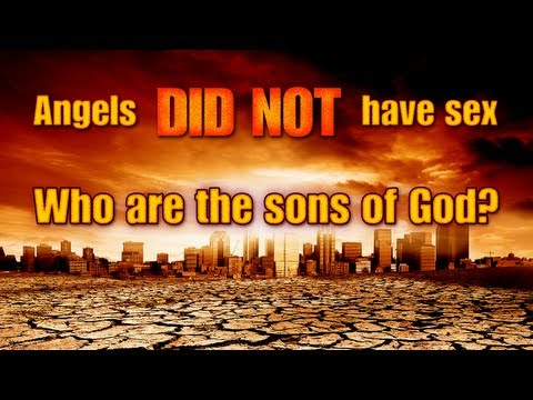 Angels Did Not Have Sex (who are the sons of God) Pt 1 of 3
