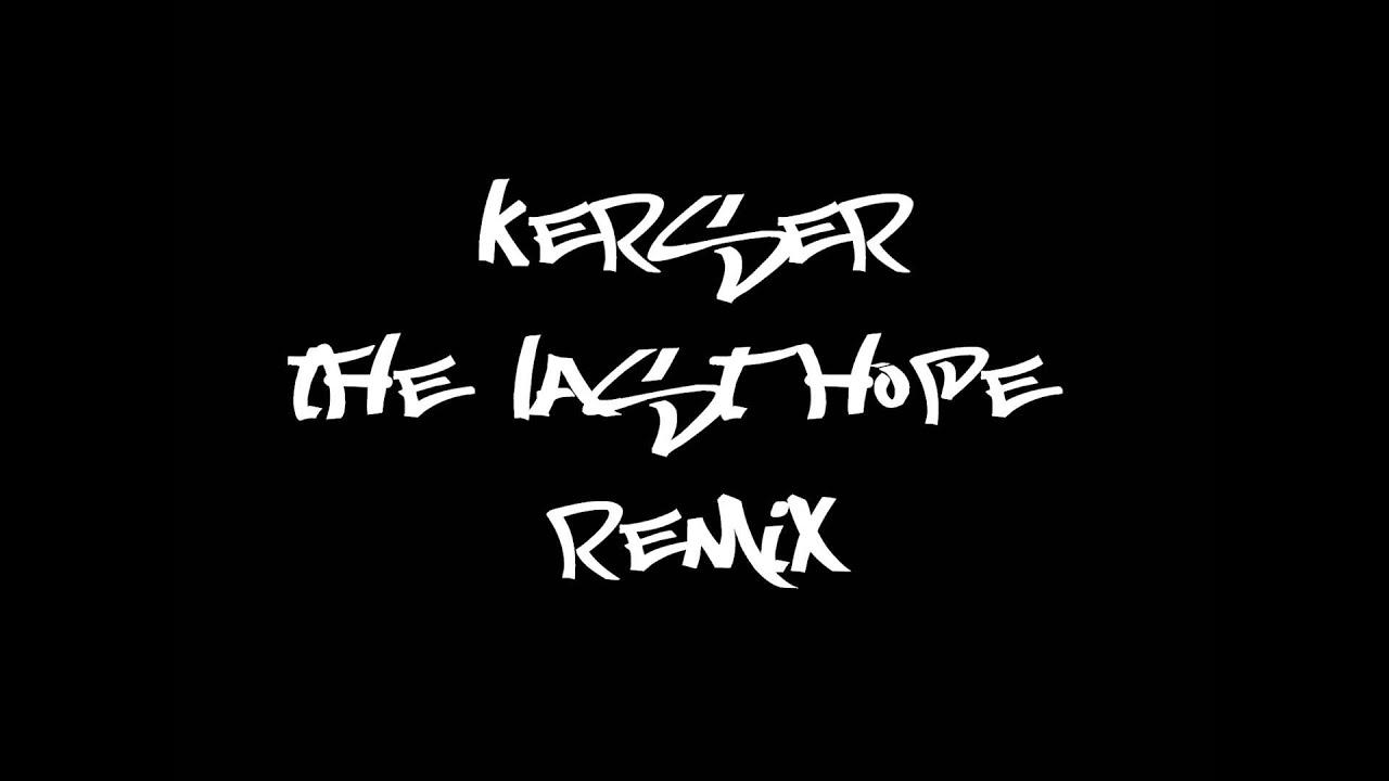 kerser last hope remix mp3