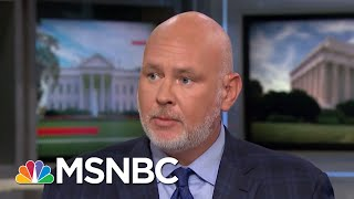 Steve Schmidt: Don McGahn Is Not Going To Jail For President Donald Trump | Deadline | MSNBC
