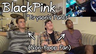 """BlackPink - Boombayah(Live) Reaction (Non-Kpop Fan) """"Bryson's Pants"""""""
