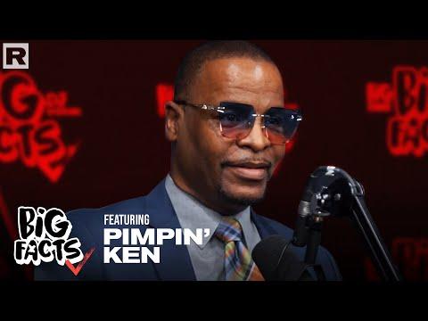 Pimpin' Ken On Pimpin', Kevin Samuels, Hip Hop Fraternity & More | Big Facts