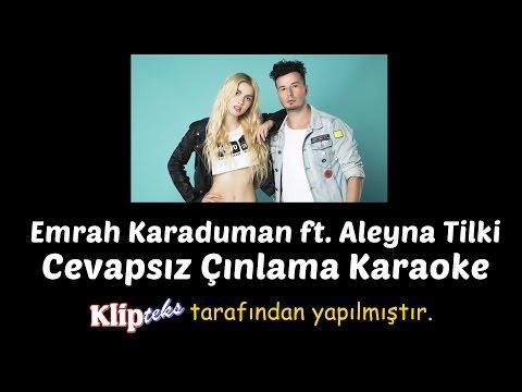 Cevapsız Çınlama (KARAOKE) - Emrah Karaduman ft. Aleyna Tilki