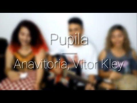Pupila - Anavitoria Vitor Kley cover  Vívia Cândida Ryan Fahir Clara Irla