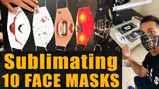 Sublimating 10 FACE MASKS as Quickly as I can!