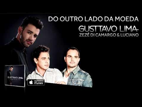 Gusttavo Lima - Do Outro Lado da Moeda - Part Zezé di Camargo e Luciano