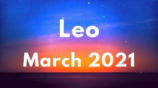 LEO ACCURATE PREDICTIONS AND GUIDANCE! MARCH 2021