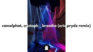 CamelPhat & Cristoph feat. Jem Cooke - Breathe (Eric Prydz Remix)