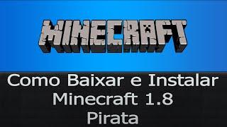 Como Baixar e Instalar Minecraft 1.8 Pirata
