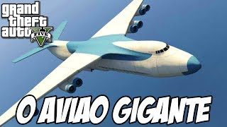 GTA V - O Avião GIGANTE e voando em cima dele