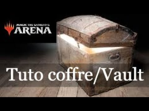 Tuto sur le coffre Magic Arena, Vault MTGA