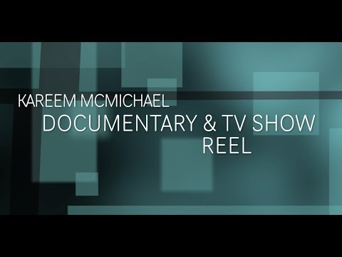 Kareem McMichael Documentary and TV Show Reel