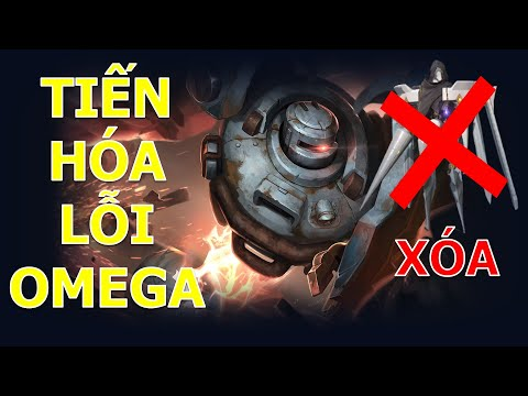 Tiến hóa lỗi OMEGA ko được nâng cấp vì sao? Quẩy team là dễ với Omega mùa 15