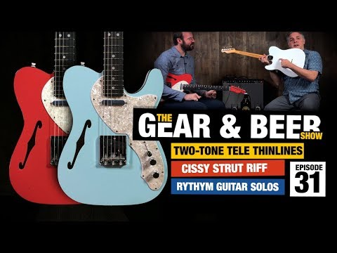 Two-Tone Telecaster Thinlines + Cissy Strut Riff - [EP31] Gear & Beer Show