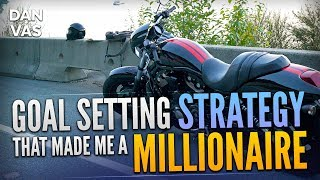 Goal Setting Strategy That Made Me a Millionaire   How to Set Goals