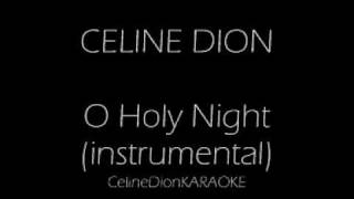 Celine Dion - O Holy Night KARAOKE/INSTRUMENTAL