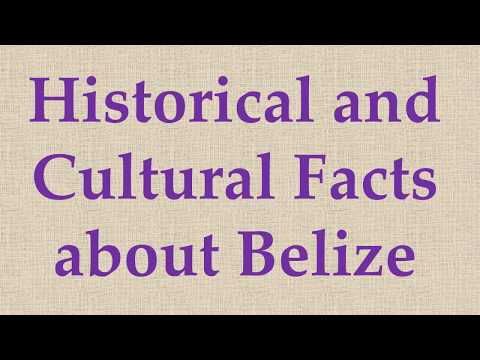 Historical and Cultural Facts about Belize