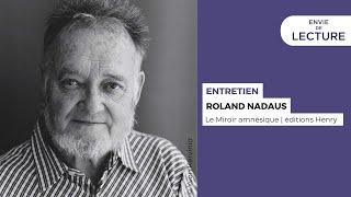 Envie de lecture – Emission de mars 2021. Rencontre avec Roland Nadaus