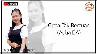 Cinta Tak Bertuan - Aulia DA (Cover by Gita Kalbar) || SEDARA TOP 27
