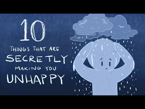 10 Things That Are Secretly Making You Unhappy