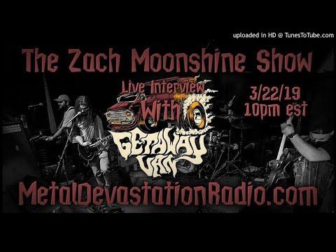 Getaway Van - Interview 2019 - The Zach Moonshine Show
