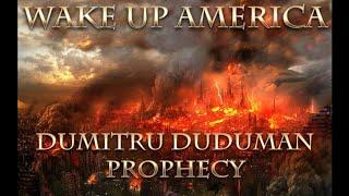 Wake up America Dumitru Duduman Prophecy